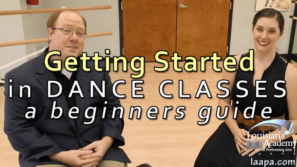 Dance Classes - Getting Started Guide from LAAPA in Harahan, Mandeville, Covington, and Metairie, LA